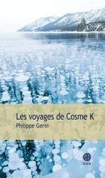 Couverture Les Voyages de Cosme K