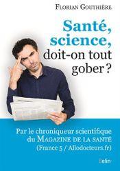 Couverture Santé, science, doit-on tout gober ?