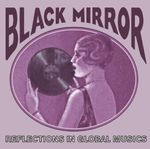 Pochette Black Mirror: Reflections in Global Musics