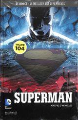 Couverture Superman : Monstres et merveilles - DC Comics, Le Meilleur des Super-Héros, tome 104