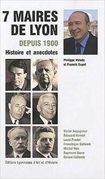 Couverture 7 maires de Lyon depuis 1900