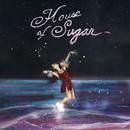 Pochette House of Sugar