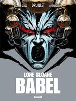 Couverture Babel - Lone Sloane, tome 7