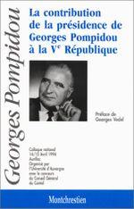 Couverture La contribution de la présidence de Georges Pompidou à la Vème République