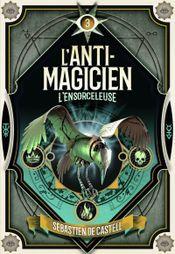 Couverture L'Anti-Magicien Tome 3 : L'Ensorceleuse