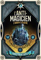 Couverture L'Anti-Magicien Tome 4 : L'Abbaye d'Ébène