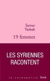 Couverture Dix-neuf femmes : les Syriennes racontent