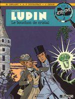 Couverture Le Bouchon de cristal - Arsène Lupin, tome 1