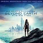 Pochette Sid Meier's Civilization: Beyond Earth - Rising Tide (OST)
