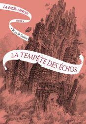 Couverture La Tempête des échos - La Passe-Miroir, tome 4