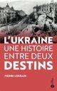 Couverture L'Ukraine, une histoire entre deux destins