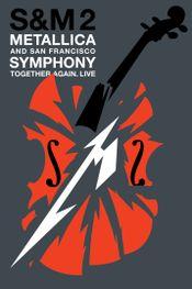 Affiche Metallica & San Francisco Symphony : S&M²