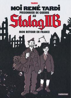 Couverture Mon retour en France - Moi, René Tardi, prisonnier au stalag IIB,  tome 2