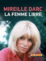 Affiche Mireille Darc, la femme libre