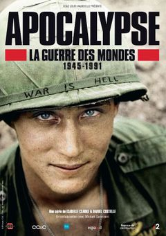 Affiche Apocalypse : la guerre des mondes 1945-1991