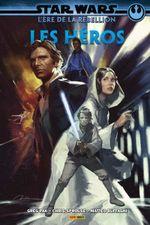 Couverture Star Wars - L'Ère de la Rébellion : Les Héros