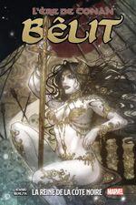Couverture Bêlit, la reine de la Côte noire - L'Ère de Conan, tome 1
