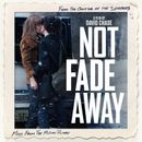Pochette Not Fade Away: Music From the Motion Picture (OST)