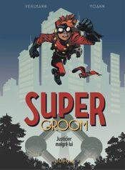 Couverture Justicier malgré lui - SuperGroom, tome 1