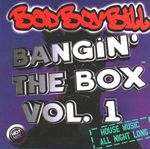 Pochette Bangin' the Box, Volume 1