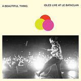 Pochette A Beautiful Thing: IDLES Live at Le Bataclan (Live)