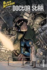 Couverture Black Hammer présente : Doctor Star & le royaume des lendemain perdus