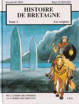 Couverture Les Origines : De la terre des pierres à la terre des Bretons - Histoire de Bretagne, tome 1