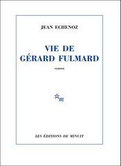 Couverture Vie de Gérard Fulmard