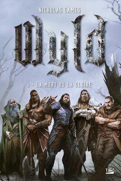 Couverture La Mort ou la Gloire - Wyld, tome 1