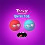 Jaquette Trover Saves the Universe