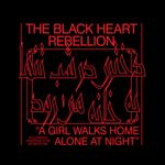 Pochette The Black Heart Rebellion Plays a Girl Walks Home Alone at Night (OST)