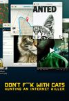 Affiche Don't F**k with Cats: Un tueur trop viral
