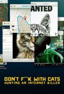 Affiche Don't F**k with Cats: Un tueur trop viral