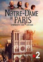 Affiche Notre-Dame de Paris, l'épreuve des siècles
