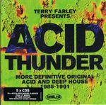 Pochette Acid Thunder: More Definitive Original Acid and Deep House 1985-1991