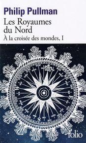 Couverture Les Royaumes du Nord - À la croisée des mondes, tome 1