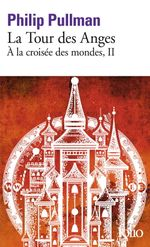 Couverture La Tour des anges - À la croisée des mondes, tome 2