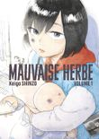 Couverture Mauvaise herbe, tome 1