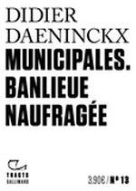 Couverture Municipales. Banlieue naufragée.