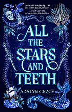 Couverture All The Stars and Teeth