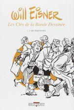 Couverture L'Art séquentiel - Les Clés de la Bande Dessinée, tome 1