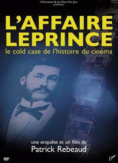 Affiche L'Affaire Leprince, le cold case de l'histoire du cinéma