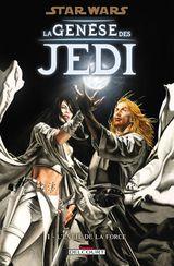 Couverture L'Éveil de la Force - Star Wars : La Genèse des Jedi, tome 1