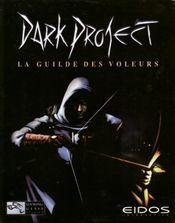 Jaquette Dark Project : La Guilde des voleurs