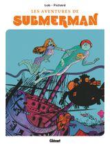 Couverture Les Aventures de Submerman : Intégrale