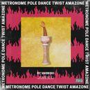 Pochette METRONOME POLE DANCE TWIST AMAZONE (OST)