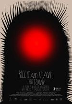 Affiche Kill It and Leave This Town