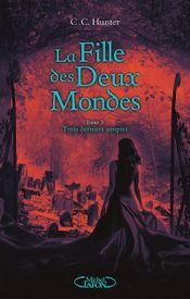 Couverture La Fille des Deux Mondes, tome 3 : Trois Derniers Soupirs