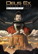 Jaquette Deus Ex : Mankind Divided - Un Passé Criminel