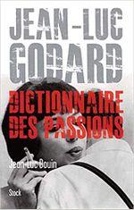 Couverture Jean-Luc Godard : Dictionnaire des passions